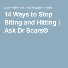 14 Ways to Stop Biting and Hitting   Ask Dr Sears®
