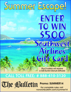 Enter The Bulletin's Summer Escape Phone-In Sweepstakes! Dialing 9 digits could win you great prizes! Have a phone? Now through July 29th, enter for a chance to win a $500 Southwest Airlines Gift Card in The Bulletin's Summer Escape phone-in sweepstakes! Click here for details: http://www.norwichbulletin.com/summer14