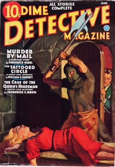 Dime Detective Magazine - June 1936...The Case Of the Queens Headsman & her heirs...lol