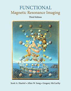 Functional Magnetic Resonance Imaging by Scott A. Huettel http://search.lib.cam.ac.uk/?itemid=|cambrdgedb|5819734