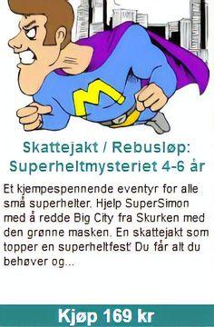 Skattejakt / Rebusløp: Superheltmysteriet 4-6 år Et kjempespennende eventyr for alle små superhelter. Hjelp SuperSimon med å redde Big City fra Skurken med den grønne masken. En skattejakt som topper en superheltfest! Du får alt du behøver og...
