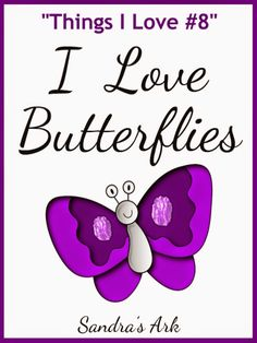 Sandra's Ark: I Love Butterflies - A Dose of Encouragement 41 & Things I Love #8