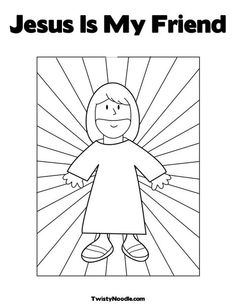 jesus is my friend coloring page from twistynoodlecom
