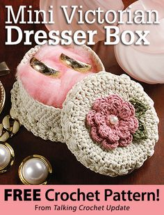 Mini Victorian Dresser Box Download from Talking Crochet newsletter. Click on the photo to access the free pattern. Sign up for this free newsletter here: AnniesNewsletters.com.