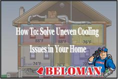 Are there certain areas of your home not cooling like the rest of your home?  Check out this week's blog: 'How To: Solve Uneven Cooling Issues in Your Home' #BELOMAN #blog