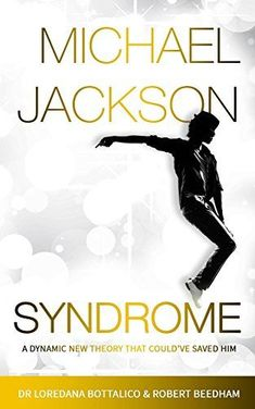 Michael Jackson Syndrome: A DYNAMIC NEW THEORY THAT COULD'VE…