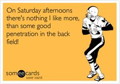 Football humor!! Sunday all day and Monday night too!!!