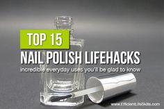 Top 15 Nail Polish Lifehacks: Incredible Everyday Uses You'll Be Glad To Know