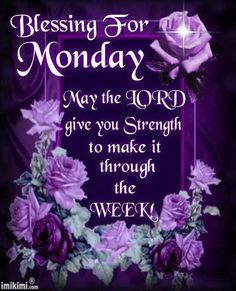 Blessing For Monday monday monday quotes monday blessings monday pictures monday images Monday Morning Greetings, Monday Morning Blessing, Happy Monday Morning, Good Morning My Friend, Morning Thoughts, Good Morning Good Night, Good Morning Wishes, Good Morning Quotes, Morning Morning