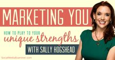 Social Media Marketing Podcast 99, in this episode Sally Hogshead shares how you can be successful and what you need to know about marketing you.