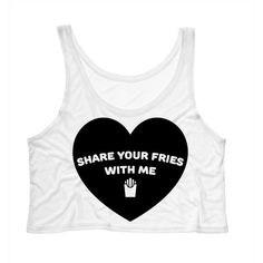 Valentine's Day Share Your Fries With Me Crop Top Heart Shirt Tumblr... ($15) ❤ liked on Polyvore featuring tops, tanks, white, women's clothing, crop top, valentines day shirts, white tank crop top, crop shirts and white tank top