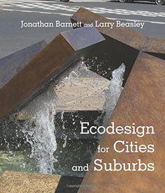 Ecodesign for Cities and Suburbs by Jonathan Barnett http://www.amazon.com/dp/1610913426/ref=cm_sw_r_pi_dp_Ogc2wb1WW6BHN