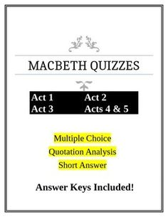 Comprehensive quizzes on the entire play - Act 1, 2, 3, 4&5 Each quiz is comprised of:Multiple choice questionsQuotation Analysis questionsShort answer questionsQuizzes are saved as an Microsoft Word document to allow easy editing and updating. Easily change the quotations and short answer questions to create an unlimited number of different quizzes.Grades 9 through 12