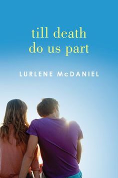 Till Death Do Us Part - Lurlene McDaniel, redesign Books For Teens, Till Death, The Fault In Our Stars, What To Read, Romance Novels, Free Books, Book Review, Book Quotes, Bestselling Author