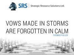Vows made in storms are forgotten in calm – Thomas Fuller
