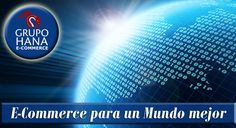 GRUPO HANA... E-Commerce para un Mundo mejor