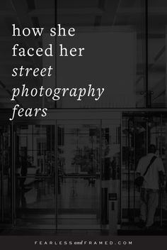 how to get over street photography fears
