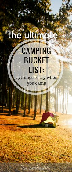 There are so many fun things to do when you go camping. I've created a fun camping bucket list of activities to try the next time you go camping. You may be doing several things on this list, but try something new this camping season!  #camping