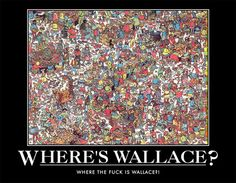 where the fuck is wallace string?