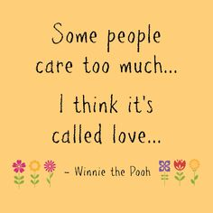Being a care bear and caring about everyone and everything is a beautiful trait and not a flaw. You're full of love for the world ❤️❤️ #love #winniethepooh #selflove #quote #inspiration #transformation #care #beautiful #heart #blossom