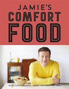 Jamie's Comfort Food: Amazon.co.uk: Jamie Oliver: Books