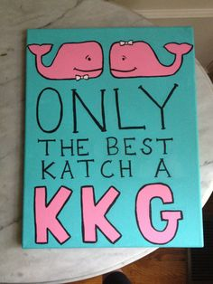 Sorority canvas. Only the best katch a KKG. Vineyard vine. University of South Carolina Kappa kappa gamma (Emily Engoron) For my future little!