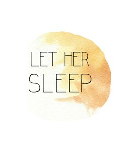 Let Her Sleep Watercolor Print INSTANT DOWNLOAD by coldcupoftea