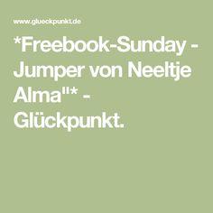 "*Freebook-Sunday - Jumper von Neeltje Alma""* - Glückpunkt."