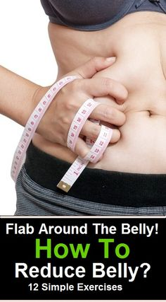 Flab around the belly! No body likes that! So how to reduce belly? Here are 12 exercises that answer all the questions on how to reduce tummy.