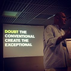 """""""Doubt the Conventional, Create the Exceptional.""""   (via @whatshotfridays - statigram)"""