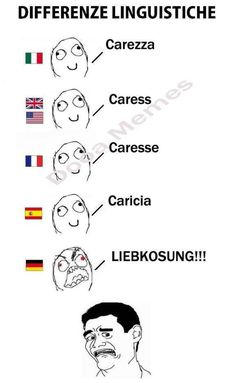 See more 'Differenze Linguistiche' images on Know Your Meme! Study German, Learn German, Linguistics Study, German Language Learning, Foreign Language, Speaking In Tongues, German Words, Rage Comics, Know Your Meme