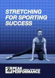 Stretching for Sporting Success  Your Fast-Track To Functional Full-Body Flexibility.   Deliver Flexibility To The Key Muscle Groups At Any Age…