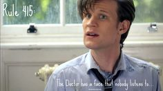 Rule 415: The Doctor has a face that no one listens to.  SUBMISSION