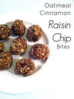 Oatmeal Cinnamon Raisin Chip Bites (Next time try chips OR raisins...too many chunks when rolling. Suck to my hands a lot, but made ok balls)