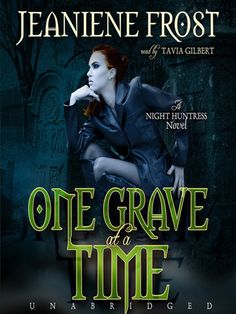 One Grave at a Time: Night Huntress Series, Book 6