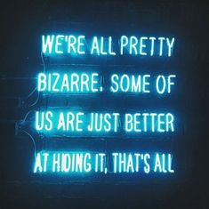 Neon sign displaying a quote by John Hughes from 'The Breakfast Club Script' Neon Licht, Neon Quotes, Blue Quotes, Girly Quotes, Short Quotes, Neon Words, Light Quotes, Neon Aesthetic, Aquarius Aesthetic