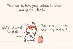 aaww im kawaii Happy Potato, Cute Potato, Sweet Potato, Tiny Potato, Kawii Potato, Potato Quotes, Funny Cute, Hilarious, School Cartoon
