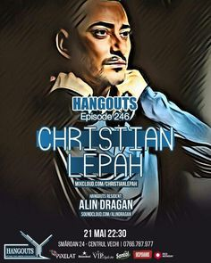 #Dj #ChristianLepah #HangoutsEp246 #AlinDragan #EYEMusic #EYEBarAgency