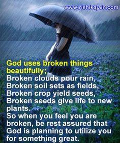 Beautifully Broken Quotes | Broken clouds pour rain, Broken soil sets as fields, Broken crop yield ...