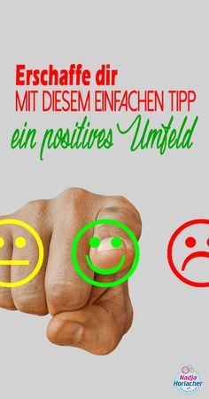 Erschaffe dir mit diesem einfachen Tipp ein positives Umfeld