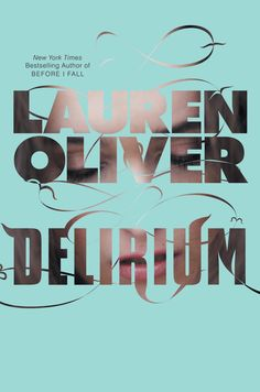 DELIRIUM by Lauren Oliver. In this dystopian trilogy, LOVE is a disease that society has learned how to eradicate from the human experience with one simple operation...
