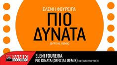 Ελένη Φουρέιρα - Πιο Δυνατά (Giannis Zissis Remix)