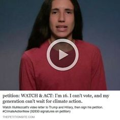 """I'm 16. I can't vote, and my generation can't wait for climate action."" Watch this video!"