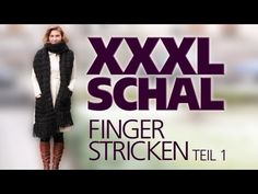 XXXL Schal fingerstricken / fingerhäkeln für Anfänger *TEIL 1* - YouTube