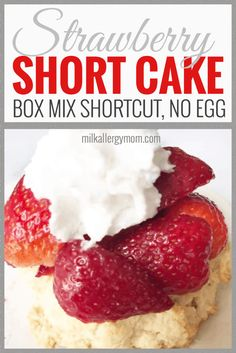 SHORTCUT strawberry short cake that can be dairy-free and takes no egg or flour! Recipe and tips at Milk Allergy Mom. Shortcake Recipe Easy, Strawberry Shortcake Recipes, Strawberry Recipes, Dairy Free Baking, Dairy Free Eggs, Dairy Free Milk, Egg Free Recipes, Milk Recipes, Milk Allergy