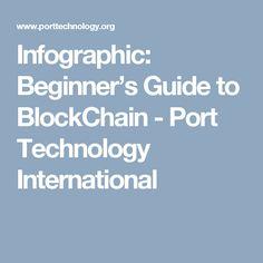 Infographic: Beginner's Guide to BlockChain - Port Technology International
