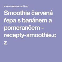 Smoothie červená řepa s banánem a pomerančem - recepty-smoothie.cz