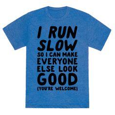 144ca515e I Run Slow Tee College Jokes, College T Shirts, Sarcastic Jokes, All The