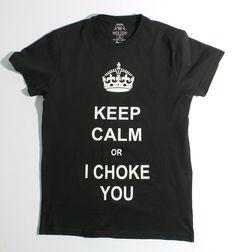 T-Shirts - Keep Calm or I Choke You | Mata Leon Kimonos & BJJ Apparel