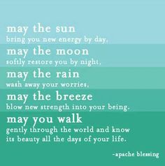 from Sun Gazing on Facebook, an Apache blessing
